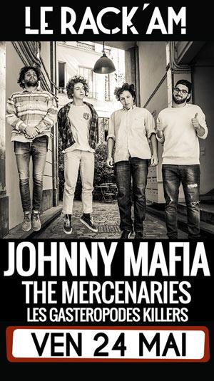 JOHNNY MAFIA + THE MERCENARIES LE RACK'AM concert de rock