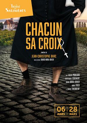 CHACUN SA CROIX THEATRE DES SALINIERES comédie, pièce de théâtre d'humour