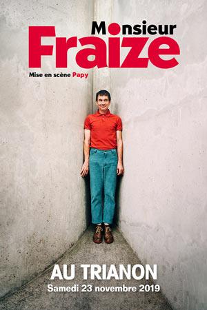 MONSIEUR FRAIZE Le Trianon one man/woman show