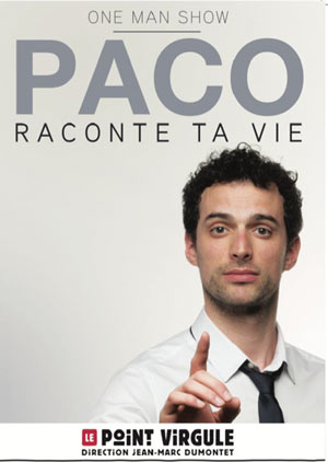 PACO PEREZ THEATRE POINT-VIRGULE one man/woman show