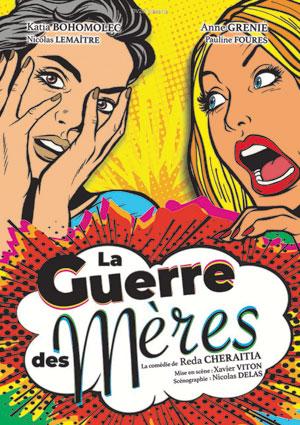 LA GUERRE DES MERES Théâtre Trianon comédie, pièce de théâtre d'humour