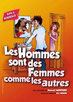 LES HOMMES SONT DES FEMMES Théatre Le Victoire comédie, pièce de théâtre d'humour