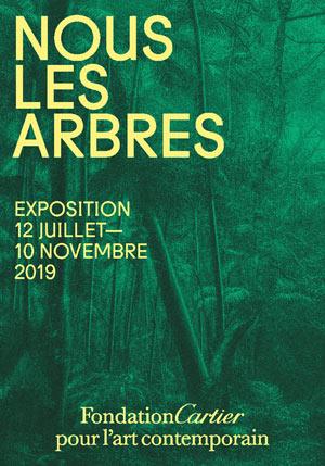 NOUS LES ARBRES FONDATION CARTIER exposition