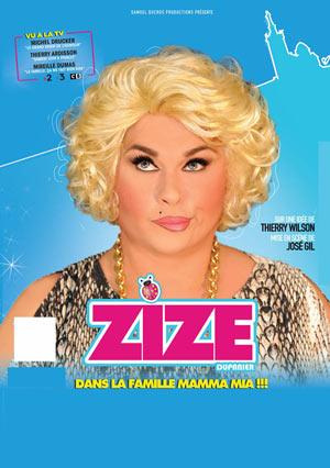 ZIZE DANS LA FAMILLE MAMMA MIA !!! PALAIS DES CONGRES one man/woman show