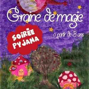 Plus d'infos sur l'évènement SOIREE PYJAMA AVEC SOLENE