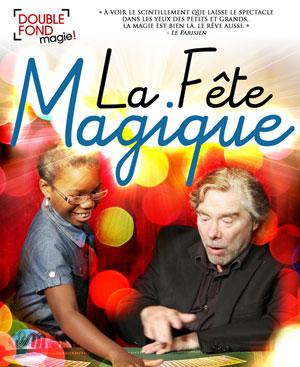 LA FÊTE MAGIQUE Le Double Fond revue, cabaret