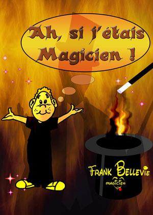 AH SI J'ETAIS MAGICIEN LE BOUFFON BLEU spectacle de magie pour enfant