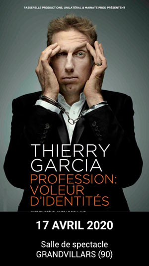 THIERRY GARCIA SALLE DE SPECTACLE DE GRANDVILLARS one man/woman show