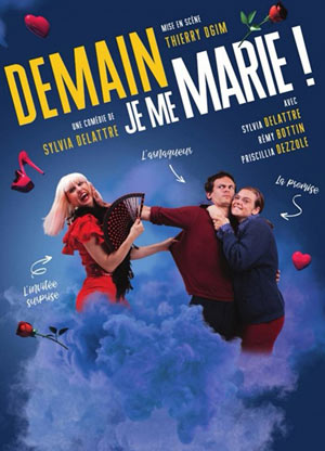 DEMAIN JE ME MARIE THEATRE COMEDIE DE LILLE comédie, pièce de théâtre d'humour