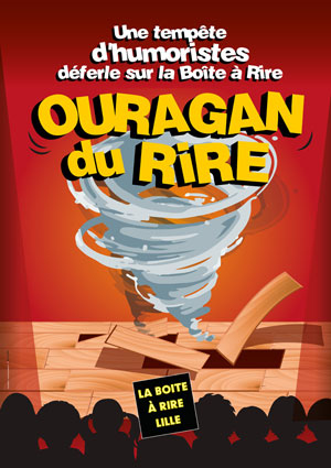L'OURAGAN DU RIRE La Boite à Rire Lille spectacle de café-théâtre