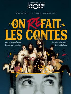 ON REFAIT LES CONTES THEATRE LE NOMBRIL DU MONDE spectacle de café-théâtre