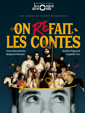 ON REFAIT LES CONTES THEATRE LE NOMBRIL DU MONDE spectacle de café-théâtre
