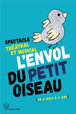 L'ENVOL DU PETIT OISEAU Théâtre Essaion de Paris pièce de théâtre pour enfant