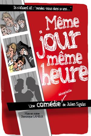 MEME JOUR, MEME HEURE LE TRIOMPHE comédie, pièce de théâtre d'humour