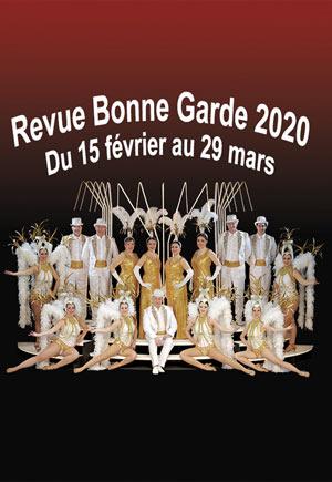 Plus d'infos sur l'évènement REVUE BONNE GARDE 2020
