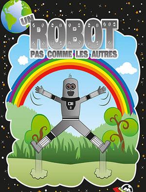 UN ROBOT PAS COMME LES AUTRES COMEDIE DE METZ spectacle pour enfant