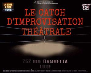 LE CATCH D'IMPROVISATION THEATRALE La Boite à Rire Lille événement