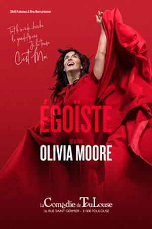 Plus d'infos sur l'évènement OLIVIA MOORE - EGOISTE