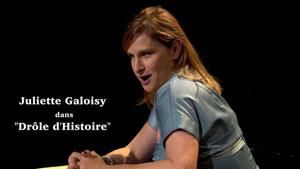 Plus d'infos sur l'évènement JULIETTE GALOISY DROLE D'HISTOIRE