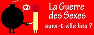 Plus d'infos sur l'évènement LA GUERRE DES SEXES AURA-T-ELLE LIE