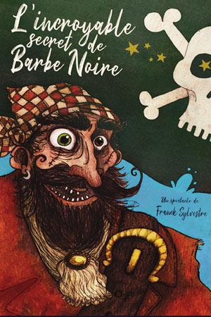 L'INCROYABLE SECRET DE BARBE NOIRE Théâtre Essaion de Paris spectacle pour enfant