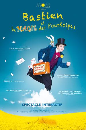 BASTIEN ET LA MAGIE DES POURKOIPAS Théâtre Essaion de Paris spectacle de magie pour enfant
