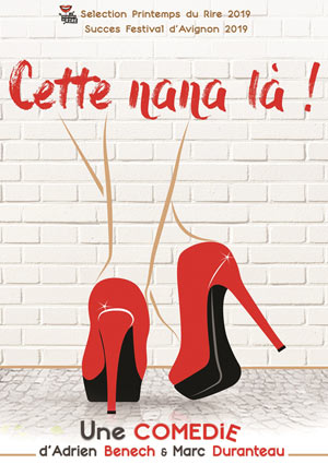 CETTE NANA LA ! LE TRIOMPHE comédie, pièce de théâtre d'humour
