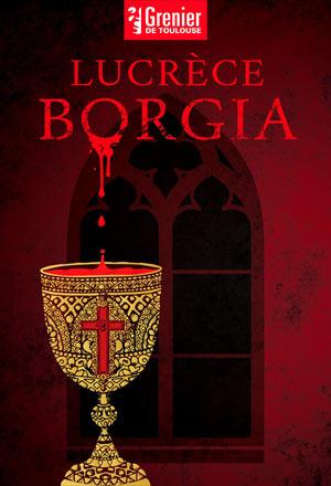 Plus d'infos sur l'évènement LUCRECE BORGIA