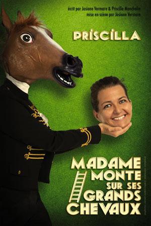 MADAME MONTE SUR SES GRANDS CHEVAUX THEATRE LE NOMBRIL DU MONDE spectacle de café-théâtre