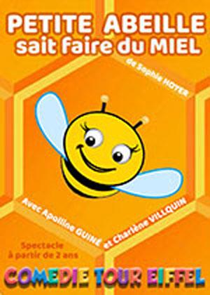 PETITE ABEILLE SAIT FAIRE DU MIEL Comédie Tour Eiffel spectacle pour enfant