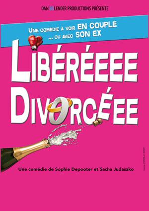 Plus d'infos sur l'évènement LIBEREEEE DIVORCEEEE