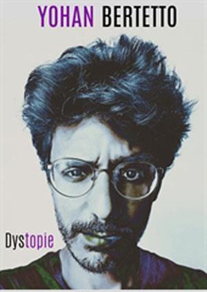 YOHAN BERTETTO - DYSTOPIE LE BOUFFON BLEU one man/woman show