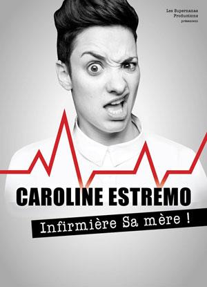 CAROLINE ESTREMO LA NOUVELLE COMEDIE GALLIEN one man/woman show