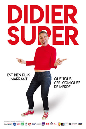 DIDIER SUPER EST BIEN PLUS MARRANT THEATRE COMEDIE ODEON one man/woman show