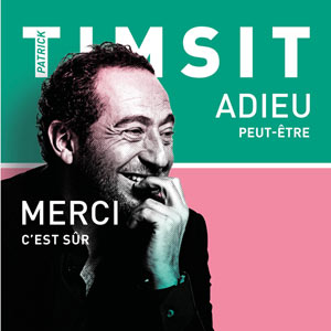 PATRICK TIMSIT THEATRE COMEDIE ODEON one man/woman show