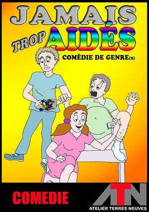 JAMAIS TROP AIDES ATN - ATELIER TERRES NEUVES comédie, pièce de théâtre d'humour