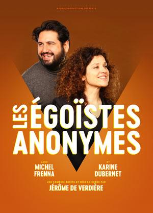 LES EGOISTES ANONYMES CAFE THEATRE LE BACCHUS one man/woman show
