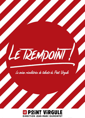LE TREMPOINT THEATRE POINT-VIRGULE one man/woman show
