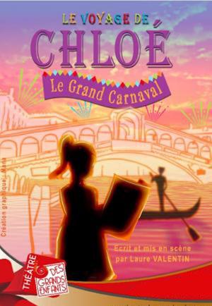 Plus d'infos sur l'évènement LE VOYAGE DE CHLOE LE GRAND CARNAVA