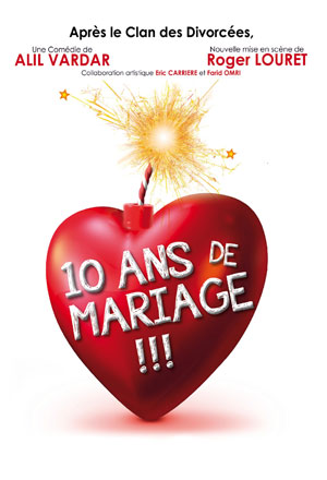 10 ANS DE MARIAGE THEATRE COMEDIE DE LILLE comédie, pièce de théâtre d'humour
