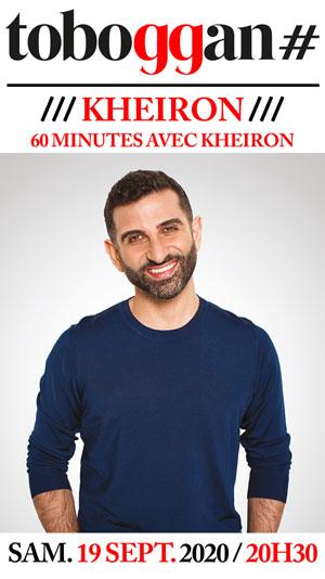 Plus d'infos sur l'évènement 60 MINUTES AVEC KHEIRON