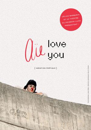 AIE LOVE YOU Espace 44 pièce de théâtre contemporain