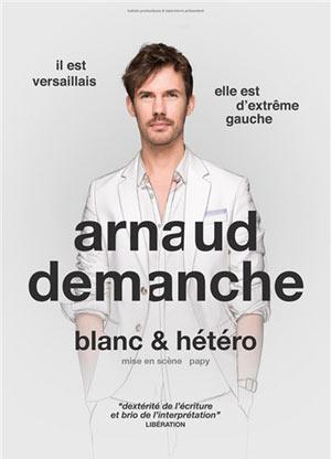 ARNAUD DEMANCHE Sas Le Troyes Fois Plus one man/woman show