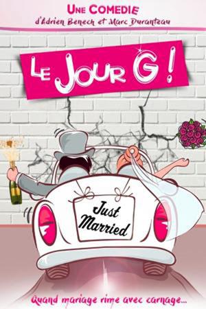 LE JOUR G ! THEATRE DES GRANDS ENFANTS comédie, pièce de théâtre d'humour