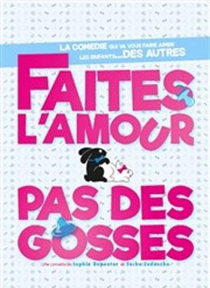 FAITES L'AMOUR PAS DES GOSSES LE 75 FOREST AVENUE comédie, pièce de théâtre d'humour