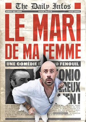 LE MARI DE MA FEMME Le Theatre De Jeanne - Nantes comédie, pièce de théâtre d'humour