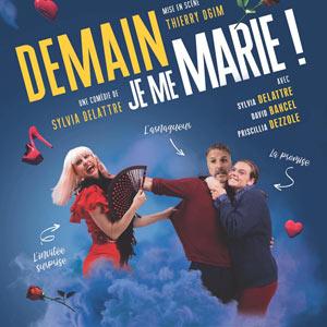 DEMAIN, JE ME MARIE ! Le Theatre De Jeanne comédie, pièce de théâtre d'humour