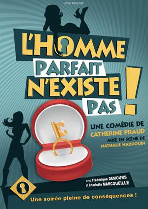 L HOMME PARFAIT N'EXISTE PAS THEATRE MOLIERE comédie, pièce de théâtre d'humour