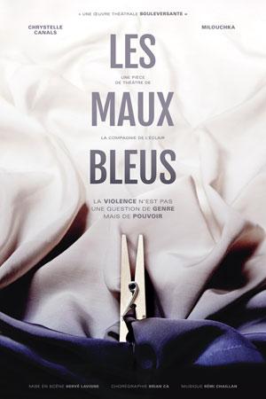 LES MAUX BLEUS Théâtre Essaion de Paris pièce de théâtre contemporain