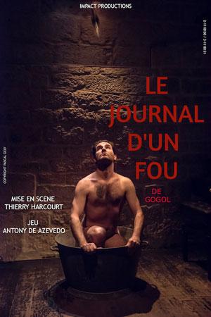 LE JOURNAL D'UN FOU Théâtre Essaion de Paris pièce de théâtre classique